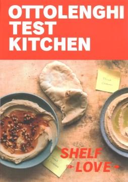 OTK shelf love : recipes to unlock the secrets of your pantry, fridge, and freezer : a cookbook