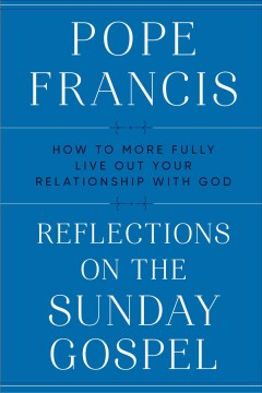 Reflections on the Sunday gospel / How to More Fully Live Out Your Relationship With God
