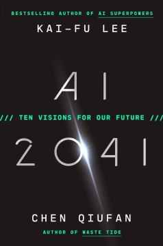 AI 2041 / Ten Visions for Our Future