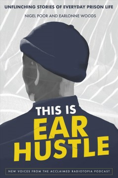 This is ear hustle / Unflinching Stories of Everyday Prison Life