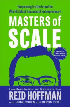 Masters of scale / Surprising Truths from the World's Most Successful Entrepreneurs