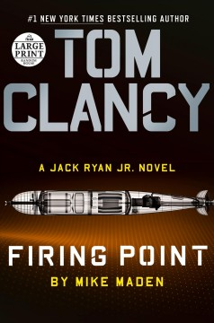 Tom Clancy firing point [large print] / Mike Maden.