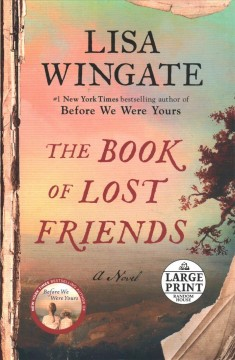 The book of lost friends : a novel / Lisa Wingate.