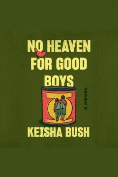 No heaven for good boys [electronic resource] : a novel / by Keisha Bush.