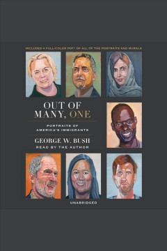 Out of many, one [electronic resource] / George W. Bush.