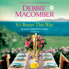 It's better this way : a novel / Debbie Macomber.