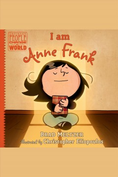I am anne frank [electronic resource] / Brad Meltzer