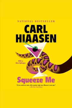 Squeeze me [electronic resource] : a novel / Carl Hiaasen.