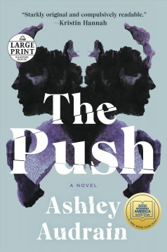 The push : a novel / Ashley Audrain.