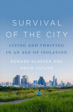 The survival of the city : human flourishing in an age of isolation