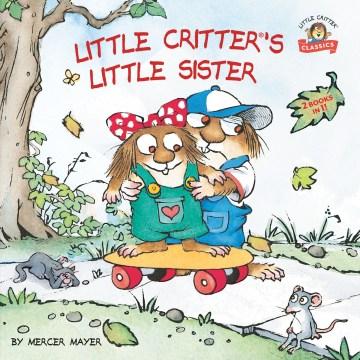 Little Critter's Little Sister