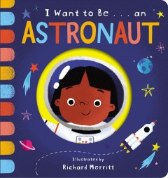 I want to be ... an astronaut