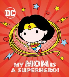My mom is a superhero!