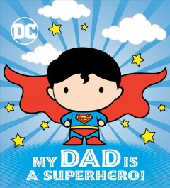 My dad is a superhero!