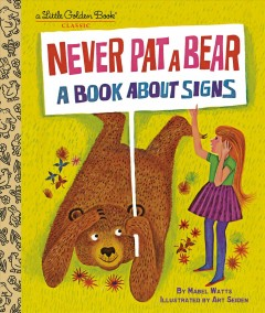 Never pat a bear : a book about signs