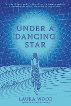 Under a dancing star Laura Wood.