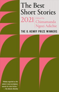 The Best Short Stories 2021 : The O. Henry Prize Winners