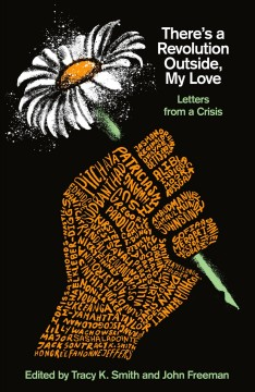 There's a Revolution Outside, My Love : Letters from a Crisis