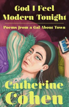God I feel modern tonight : poems from a gal about town