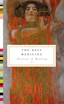 The best medicine : stories of healing