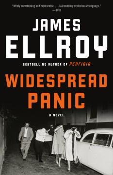 Widespread panic a novel / James Ellroy.