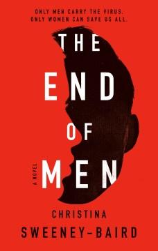 The end of men / Christina Sweeney-Baird.