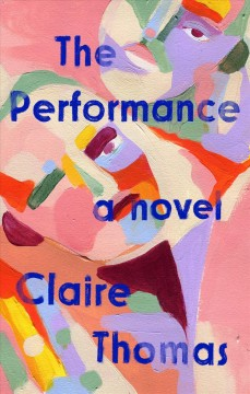 The performance / Claire Thomas.