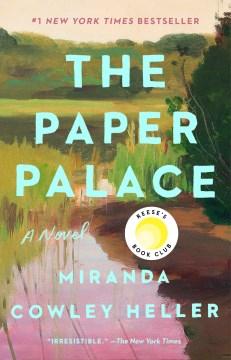The paper palace Miranda Cowley Heller.