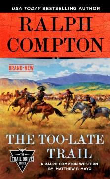 Ralph Compton the Too-late Trail