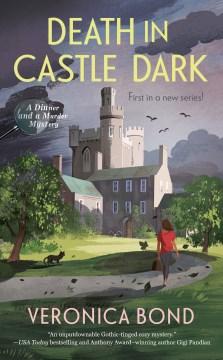 Death in Castle Dark / Veronica Bond.