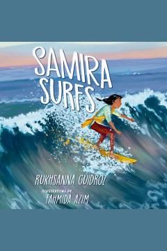 Samira surfs [electronic resource] / Rukhsanna Guidroz