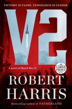 V2 : A Novel of World War II