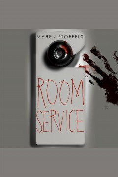 Room service [electronic resource] / Maren Stoffels ; translated by Laura Watkinson.