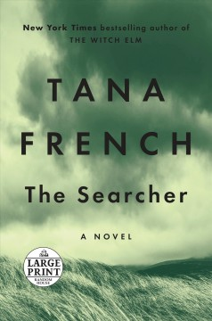 The searcher : a novel / Tana French.