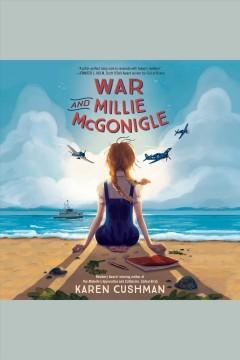 War and Millie McGonigle [electronic resource] / Karen Cushman