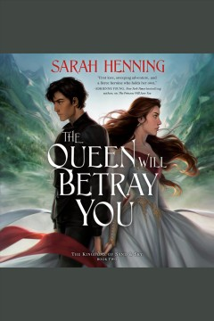 The queen will betray you [electronic resource] / Sarah Henning