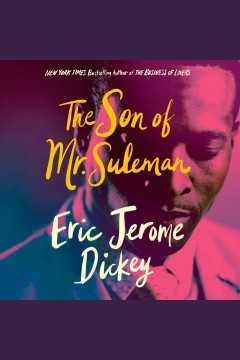The son of Mr. Suleman [electronic resource] : a novel / Eric Jerome Dickey.