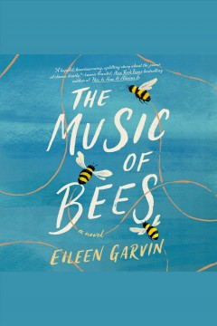 The music of bees [electronic resource] : a novel / Eileen Garvin.