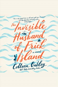 The invisible husband of Frick Island [electronic resource] / Colleen Oakley.