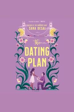 The dating plan [electronic resource] / Sara Desai.