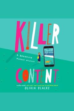 Killer content [electronic resource] / Olivia Blacke.