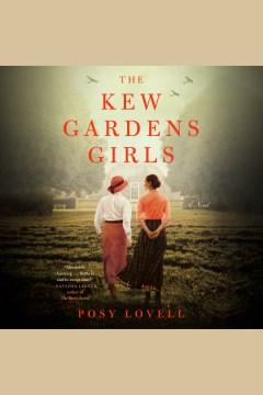 The Kew Gardens girls [electronic resource] / Posy Lovell.
