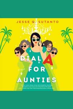 Dial A for Aunties [electronic resource] / Jesse Q. Sutanto.