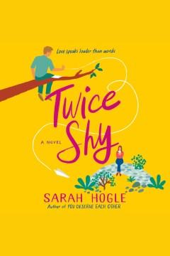 Twice shy [electronic resource] / Sarah Hogle