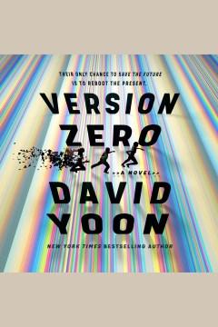 Version zero [electronic resource] / David Yoon.