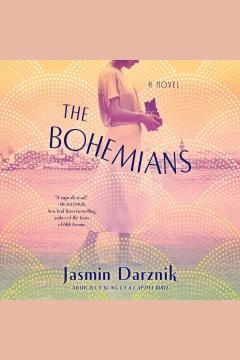 The bohemians [electronic resource] : a novel / Jasmin Darznik.