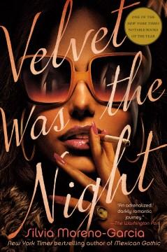 Velvet was the night Silvia Moreno-Garcia.