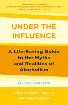 Under the influence : a life-saving approach to alcoholism