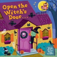 Open the Witch's Door : A Halloween Lift-the-flap Book