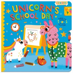 Unicorn's School Day : Turn the Wheels for Some Silly Fun!